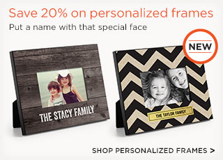 SHOP PERSONALIZED FRAMES >