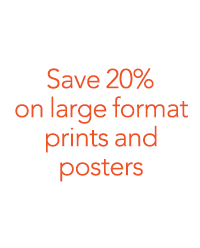 Save 20% on large format prints and posters