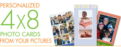 Create 4x8 Photo Cards from your pictures