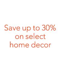 Save up to 30% on select home decor